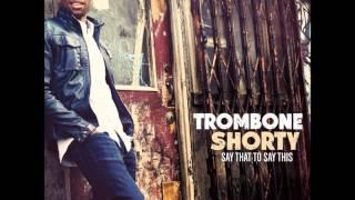 Trombone Shorty- Long Weekend