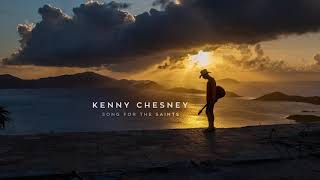 Kenny Chesney   Song For The Saints (Official Audio)