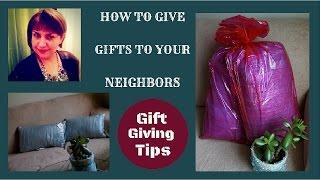 Gift Giving Ideas: Tips For Neighbors