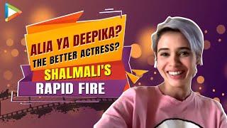 "Shalmali Kholgade: ""Ranveer Singh is my kind of CRAZY, I love how he...""  Rapid Fire"
