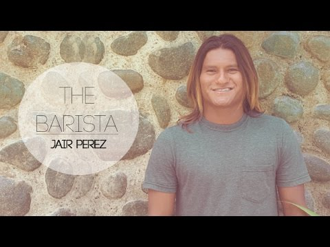 Jair Perez: The Barista