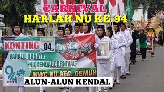 NU KENDAL CARNIVAL || HARLAH NU KE-94 ALUN ALUN KENDAL