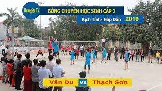 Bóng chuyền học sinh cấp II Thạch Thành 2019   Thạch Sơn   &  Vân Du