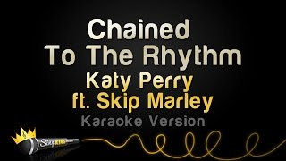 Katy Perry ft. Skip Marley - Chained To The Rhythm (Karaoke Version)