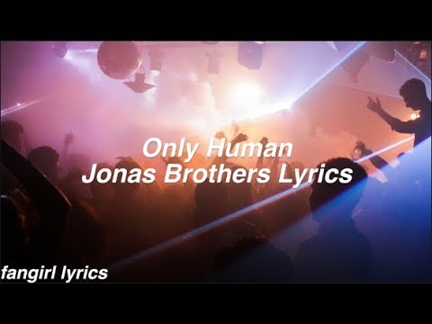 Only Human || Jonas Brothers Lyrics