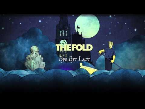 The Fold — Bye Bye Love (HQ w Lyrics)