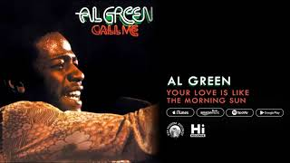 Al Green Your Love Is Like The Morning Sun (Official Audio)