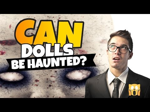 Can Dolls Be Haunted?