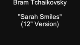Bram Tchaikov ky - Sarah Smile