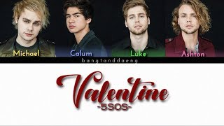 5SOS   Valentine  Color Coded Lyrics