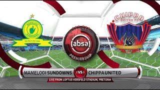 Absa Premiership 2018/19 | Mamelodi Sundowns Vs Chippa United