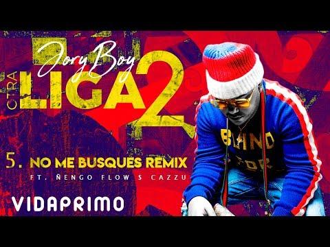 Letra No me busques (Remix) Jory Boy Ft Ñengo Flow y Cazzu