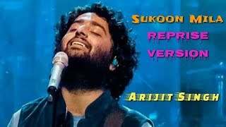Sukoon Mila | Arijit Singh | Reprise Version | Unplugged | Full Song | Soulful | Live | 2018