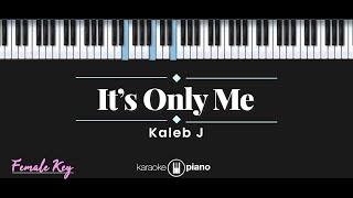 It s Only Me Kaleb J...