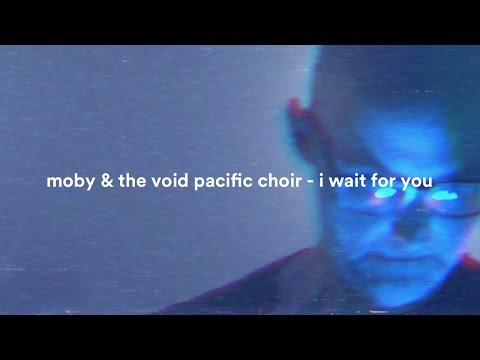 I Wait for You (Feat. The Void Pacific Choir)