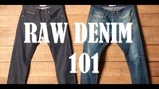 Raw Denim 101: A Beginners Guide To Understanding Raw Denim