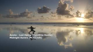 Asioto - Last Dance (Myni8hte Remix)[MCG1319]