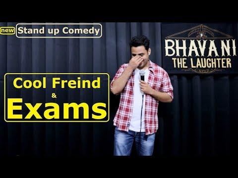 Cool Friend & Exams || Stand up comedy || Bhavani Shankar