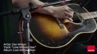 "Dan Wilson - ""Love Without Fear"" (Last.fm Sessions)"