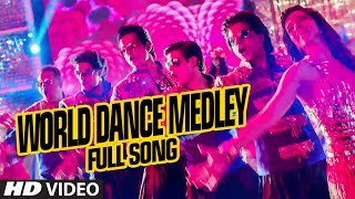 "OFFICIAL: ""World Dance Medley"" Full VIDEO Song"