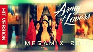ARMY OF LOVERS ♛ Megamix 2015 ♛ Hit Version - 15 Hits (1991-2014)