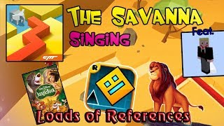 Dancing Line Singing - Loads Of References (The Savanna)
