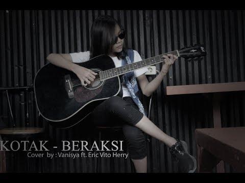 Kotak - Beraksi (cover) Vanisya ft Eric Vito Herry