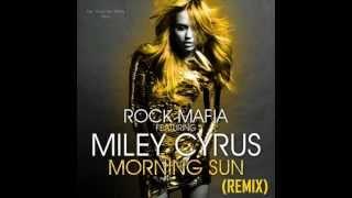 Morning Sun - Rock Mafia feat. Miley Cyrus (Remix)