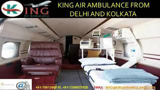 Get Phenomenal King Air Ambulance Service in Delhi and Kolkata