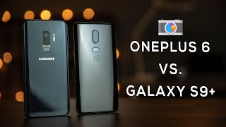 OnePlus 6 vs Samsung Galaxy S9+ Camera Comparison!