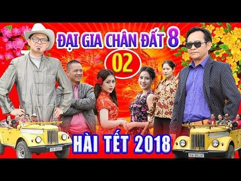 Hài tết 2018 Đại Gia Chân Đất 8 Full Tập 2 Quang Tèo