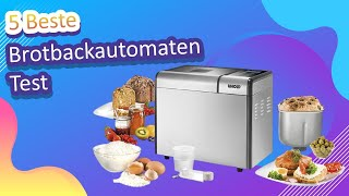 5 Beste Brotbackautomaten Test 2021
