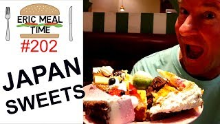 Sweets In Japan (All-You-Can-Eat) - Eric Meal Time #202