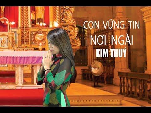 Con vững tin nơi Ngài – Sáng tác: Viễn Xứ – Trình bày : Kim Thúy