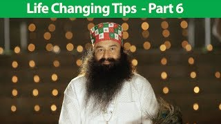 Life Changing Tips - Part 6 | Saint Dr MSG Insan
