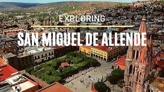 A Tour of San Miguel de Allende, Mexico