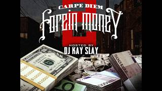 CARPE DIEM - FOREiN MONEY 2  Hosted by DJ KAY SLAY [Full Mixtape] with Bonus Track