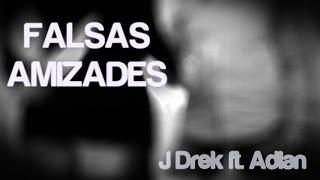 Falsas amizades ♫ | J Drek ft. Adlan Atos