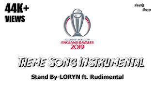 ICC World Cup 2019 Theme Song Instrumental|Stand By LORYN Ft. Rudimental