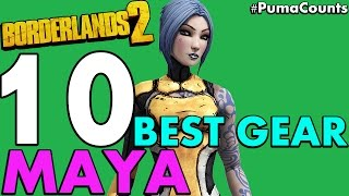 Top 10 Best Guns, Weapons and Gear for Maya the Siren in Borderlands 2 #PumaCounts