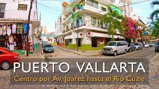 Paseo/Walk along Avenida Juárez Centro Puerto Vallarta al Puente del Río Cuale en Calle Insurgentes