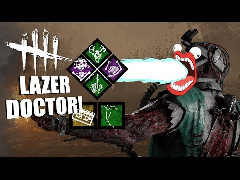 DOC WITH A LAZER! | Dead By Daylight THE DOCTOR PERK BUILDS