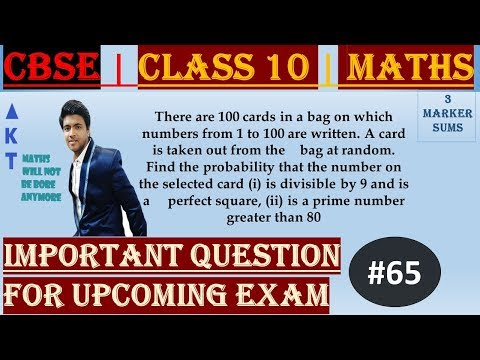#65 | 3 Marker | CBSE | Class X | There are 100 cards in a bag on which numbers from 1 to 100 are written. A card is taken out from the bag at random. Find the probability that the number on the selected card (i) is divisible by 9 and is a 	perfect square