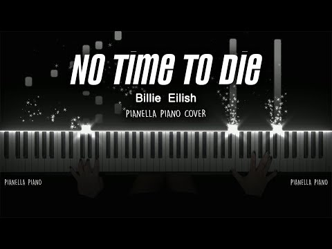 Billie Eilish - No Time To Die (James Bond Theme Song) | PIANO COVER by Pianella Piano