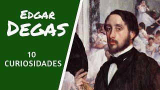 Edgar Degas Desconocido, 10 Curiosidades