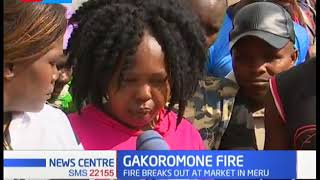 Gakoromome Inferno: Fires breaks out at market in Meru
