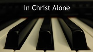 In Christ Alone - piano instrumental cover with lyrics