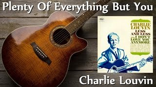 Charlie Louvin - Plenty Of Everything But You