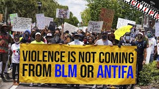 Violence Is Not Coming From BLM Or ANTIFA