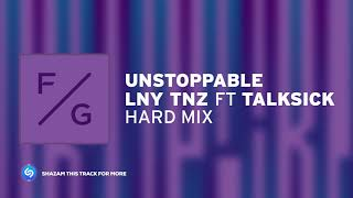 LNY TNZ, Talksick - Unstoppable (Hard Mix)